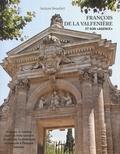 """Jacques Beaufort - François de La Valfenière et son """"agence"""" - Avignon, le Comtat, Lyon enfin : la riche carrière du père de l'architecture provençale à l'époque baroque."""