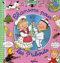 Jacques Beaumont et Sylvie Michelet - Chansons pour les P'tibouts - N° 2. 1 CD audio