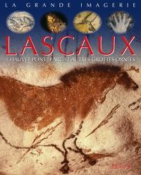 Jacques Beaumont et Stéphanie Redoulès - Lascaux, Chauvet-Pont-d'Arc et autres grottes ornées.