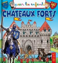 Jacques Beaumont et Emmanuelle Lepetit - Les châteaux forts.