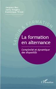 Jacques Bec et Jacky Singery - La formation en alternance - Complexité et dynamique des dispositifs.