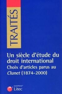 Jacques Béguin et Jacques Dehaussy - Un siècle d'étude du droit international - Choix d'articles parus au Clunet (1874-2000).