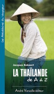 Jacques Bekaert - La Thaïlande de A à Z.