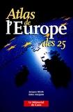 Jacques Belin et Gilles Vilquin - Atlas de l'Europe des 25.