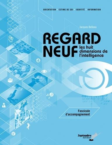 Jacques Belleau - Regard neuf / Fascicule d'accompagnement - Les huit dimensions de l'intelligence.