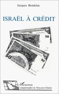 Jacques Bendelac - Israël à crédit.