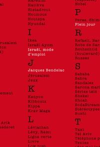 Jacques Bendelac - Israël, mode d'emploi.