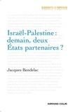 Jacques Bendelac - Israël-Palestine : demain, deux États partenaires ?.