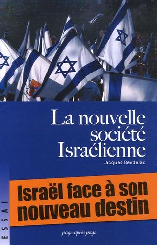Jacques Bendelac - La Nouvelle Société israélienne.