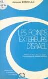 Jacques Bendelac et Jacques Austruy - Les Fonds extérieurs d'Israël : La Fin de l'Israël connection ?.