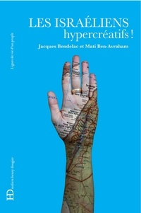 Jacques Bendelac et Mati Ben-Avraham - Les Israéliens, hypercréatifs !.
