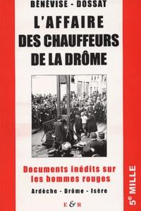 Jacques Bénevise et Emmanuel Dossat - L'affaire des chauffeurs de la Drôme - Documents inédits sur les hommes rouges.