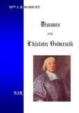 Jacques Bénigne Bossuet - Discours sur l'Histoire universelle.