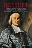 Jacques Bénigne Bossuet - Elévations sur les mystères - Méditations et autres textes.