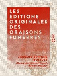 Jacques Bénigne Bossuet et Etienne Ficquet - Les Éditions originales des Oraisons funèbres.