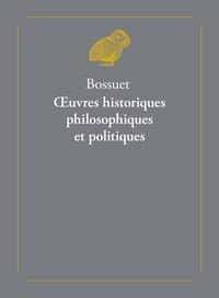 Jacques Bénigne Bossuet - Oeuvres historiques, philosophiques et politiques - Coffret en 2 volumes : Tomes 1 et 2.