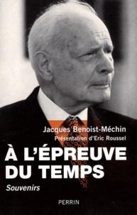 A l'épreuve du temps - Jacques Benoist-Méchin pdf epub