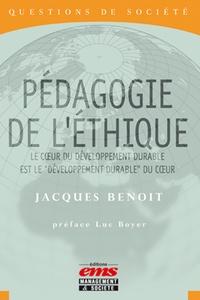 """Jacques Benoit - Pédagogie de l'éthique - Le coeur du développement durable est le """"développement durable"""" du coeur."""