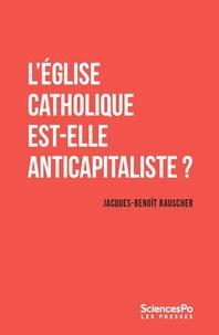 Jacques-Benoît Rauscher - L'église catholique est-elle anticapitaliste ?.