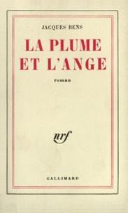 Jacques Bens - La plume et l'ange.