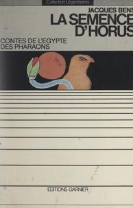 Jacques Bens et Michel Bydlowski - La semence d'Horus - Contes de l'Égypte des pharaons.