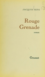 Jacques Bens - Rouge grenade.