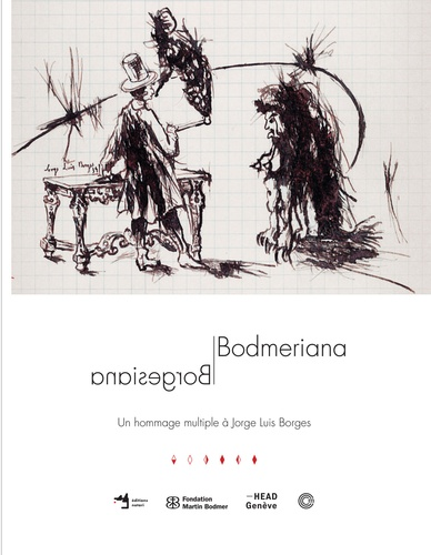 Jacques Berchtold et Michel Butor - Borgesiana/Bodmeriana - Un hommage multiple à Jorge Luis Borges.