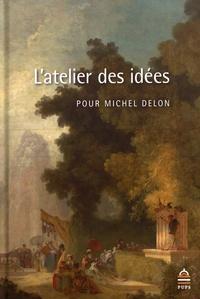 Jacques Berchtold et Pierre Frantz - L'atelier des idées - Pour Michel Delon.