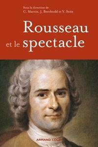 Jacques Berchtold et Christophe Martin - Rousseau et le spectacle.