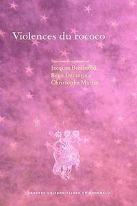 Jacques Berchtold et René Démoris - Violences du rococo.