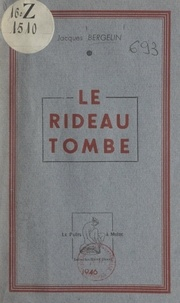 Jacques Bergelin - Le rideau tombe.
