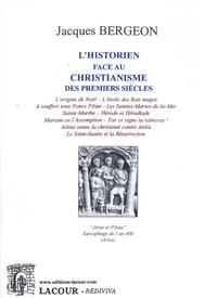Jacques Bergeon - L'historien face au christianisme des premiers siècles.