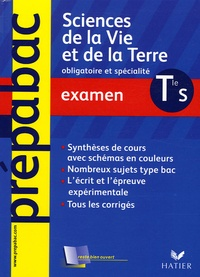 Jacques Bergeron et Jean-Claude Hervé - Sciences de la vie et de la Terre Tle S - Examen.