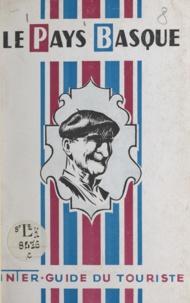 Jacques Beritz et Ed. Castel - Le Pays basque - Guide officiel du groupement des syndicats d'initiatives du Pays basque.