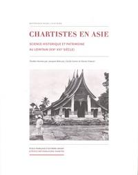 Jacques Berlioz et Cécile Capot - Chartistes en Asie - Science historique et patrimoine au lointain (XIXe-XXIe siècle).