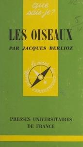 Jacques Berlioz et Paul Angoulvent - Les oiseaux.
