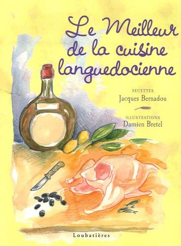 Jacques Bernadou et Damien Bretel - Le meilleur de la cuisine languedocienne.