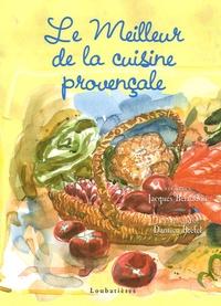 Jacques Bernadou et Damien Bretel - Le meilleur de la cuisine provençale.