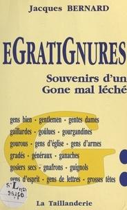 Jacques Bernard - Égratignures : souvenirs d'un Gone mal léché.