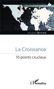 Jacques Bernard - La croissance - 10 points cruciaux.