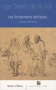 Jacques Bernard - Les fondements bibliques.