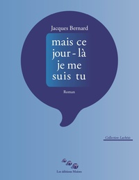 Jacques Bernard - Mais ce jour-là je me suis tu.