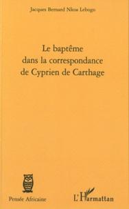 Le baptême dans la correspondance de Cyprien de Carthage.pdf