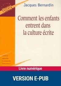 Jacques Bernardin - FORUM EDUCATION  : Comment les enfants entrent dans la culture écrite.