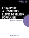 Jacques Bernardin - Le rapport à l'école des élèves de milieux populaires - Guide pédagogique.
