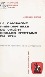 Jacques Berne et Roger-Gérard Schwartzenberg - La campagne présidentielle de Valéry Giscard d'Estaing en 1974.