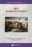 Jacques Bernet et Emmanuel Cherrier - 1807 : apogée de l'Empire ?.