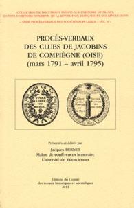 Jacques Bernet - Procès-verbaux des clubs de Jacobins de Compiègne (Oise) (mars 1791 - avril 1795).