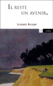 Jacques Berque - Il reste un avenir. - Entretiens avec Jean Sur.