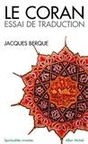 Jacques Berque et Jacques Berque - Le Coran. Essai de traduction.